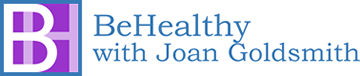 BeHealthy with Joan Goldsmith